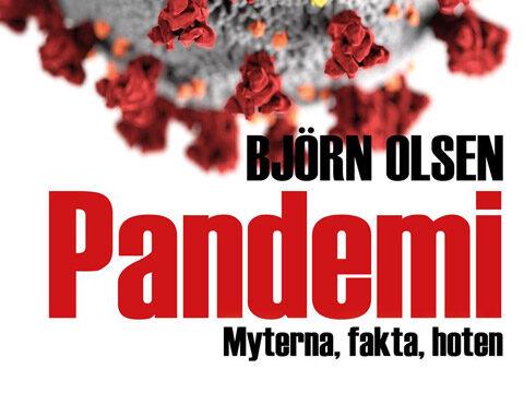 Björn Olsen, Pandemi - myterna, fakta, hoten