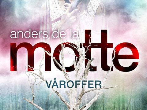 Anders De la Motte, Våroffer