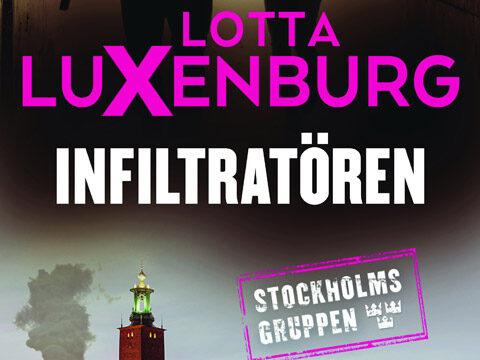 Lotta Luxenburg, Infiltratören