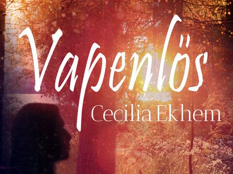 Cecilia Ekhem, Vapenlös
